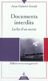 Documents interdits la fin d'un secret Jean-Gabriel Greslé